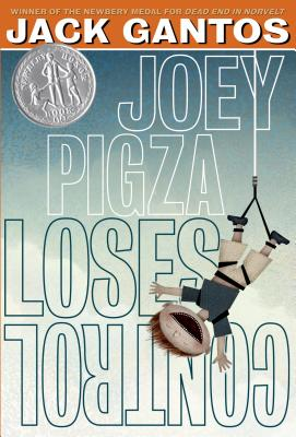 Joey Pigza Loses Control - Gantos, Jack