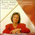 Johan Agrell: Sei Sonate per il Cembalo Solo