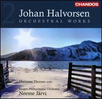 Johan Halvorsen: Orchestral Works, Vol. 2 - Marianne Thorsen (violin); Bergen Philharmonic Orchestra; Neeme Järvi (conductor)