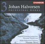 Johan Halvorsen: Orchestral Works, Vol. 3