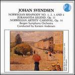 Johan Svendsen: Norwegian Rhapsody; Zorahayda Legend; Norwegian Artists' Carnival