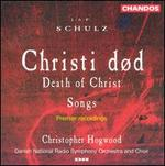Johann Abraham Peter Schulz: Christi død (The Death of Christ); Songs