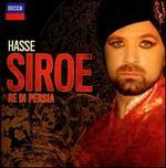 Johann Adolf Hasse: Siroe, Re di Persia