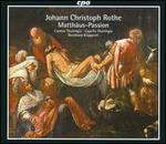 Johann Christoph Rothe: Matthäus-Passion