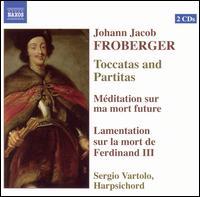 Johann Jacob Froberger: Toccatas and Partitas - Sergio Vartolo (harpsichord)