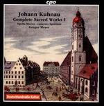 Johann Kuhnau: Complete Sacred Works, Vol. 1