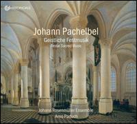 Johann Pachelbel: Geistliche Festmusik - Annegret Kleindopf (soprano); Beat Duddeck (alto); Irena Troupova-Wilde (soprano); Johann Rosenmüller Ensemble;...