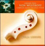 Johann Paul von Westhoff: Complete Suites for Solo Violin