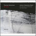Johann Sebastian Bach: Sei Solo - The Sonatas and Partitas for Violin Solo