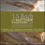 Johann Sebastian Bach: St. Matthew Passion [2010 Recording]