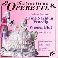Johann Strauss II: Eine Nacht in Venedig/Wiener Blut - Anneliese Rothenberger (soprano); Cesare Curzi (tenor); Christian Oppelberg (baritone); Christine Gorner (soprano);...