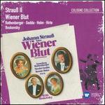 Johann Strauss II: Wiener Blut - Anneliese Rothenberger (vocals); Gabriele Fuchs (vocals); Gerd W. Dieberitz (vocals); Hans Putz (vocals);...