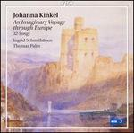 Johanna Kinkel: An Imaginary Voyage through Europe - 32 songs