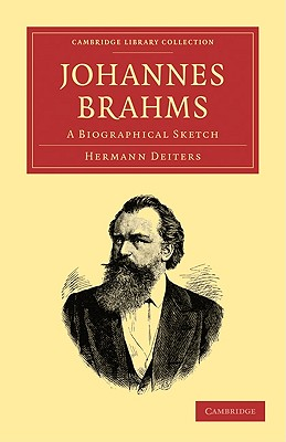 Johannes Brahms: A Biographical Sketch - Deiters, Hermann