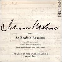 Johannes Brahms: An English Requiem - James Baillieu (piano); Marcus Farnsworth (baritone); Mary Bevan (soprano); Richard Uttley (piano);...