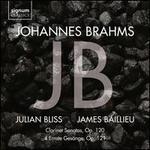 Johannes Brahms: Clarinet Sonatas Op. 120; 4 Ernste Gesänge, Op. 121
