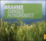Johannes Brahms: Danses Hongroises