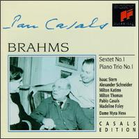 Johannes Brahms: Sextet No. 1; Piano Trio No. 1 - Alexander Schneider (violin); Isaac Stern (violin); Madeline Foley (cello); Milton Katims (viola); Milton Thomas (viola);...