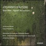 Johannes Kalitzke: Story Teller; Figuren am Horizont