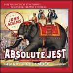 John Adams: Absolute Jest; Grand Pianola Music