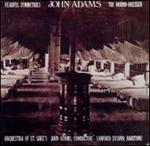 John Adams: Fearful Symmetries; Wound Dresser