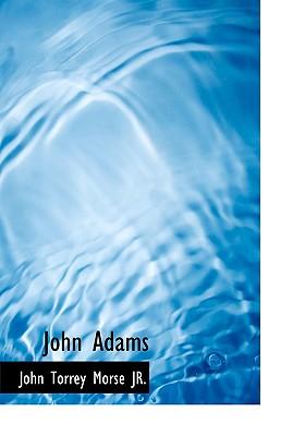 John Adams - Morse, John Torrey, Jr.