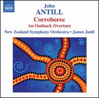 John Antill: Corroboree; An Outback Overture - New Zealand Symphony Orchestra; James Judd (conductor)