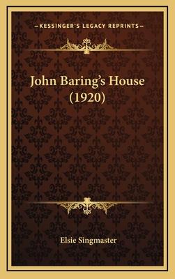 John Baring's House (1920) - Singmaster, Elsie