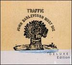 John Barleycorn Must Die [2CD Deluxe Edition] - Traffic