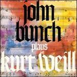 John Bunch Plays Kurt Weill