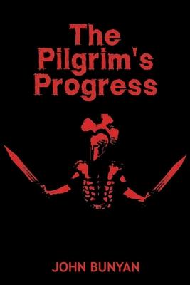 John Bunyan's The Pilgrim's Progress - Bunyan, John