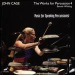 John Cage: The Works for Percussion, Vol. 4 - Music for Speaking Percussionist