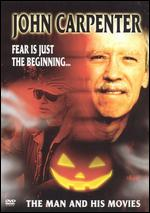 John Carpenter: Fear Is Just the Beginning... The Man and His Movies - Garry Grant