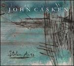 John Casken: Stolen Airs