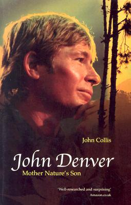 John Denver: Mother Nature's Son - Collis, John