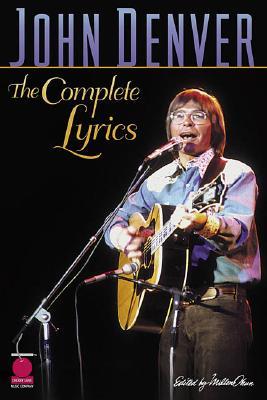 John Denver: The Complete Lyrics - Denver, John (Composer)