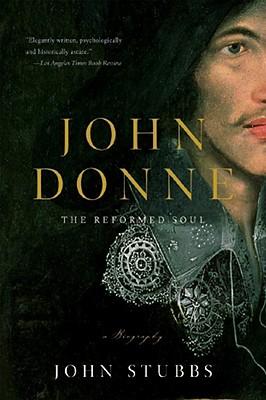 John Donne: The Reformed Soul - Stubbs, John