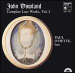 John Dowland: Complete Lute Works, Vol. 2