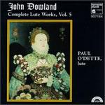 John Dowland: Complete Lute Works, Vol. 5