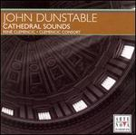 John Dunstable: Cathedral Sounds
