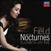 John Field: Complete Nocturnes - Elizabeth Joy Roe (piano)