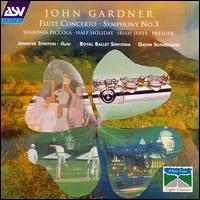 John Gardner: Symphony No. 3; Flute Concerto - Jennifer Stinton (flute); Royal Ballet Sinfonia; Gavin Sutherland (conductor)
