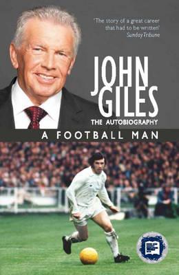 John Giles a Football Man - Giles, John