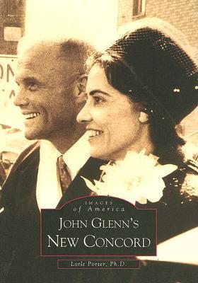 John Glenn's New Concord - Porter Ph D, Lorle