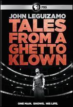 John Leguizamo: Tales From a Ghetto Klown