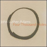 John Luther Adams: Four Thousand Holes - Bill Holden (crotale); Callithumpian Consort; Jeffrey Means (chimes); John Andrees (orchestra bells);...
