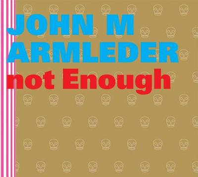 John M. Armleder: Too Much Is Not Enough - Berg, Stefan (Editor), and Armleder, John M (Illustrator)