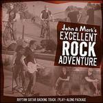 John & Mark's Excellent Rock Adventure: Play Along
