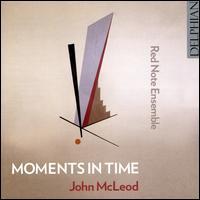John McLeod: Moments in Time - Jacqueline Shave (violin); Mairi Pirie (vocals); Red Note Ensemble; Robert Irvine (cello); Simon Smith (piano);...