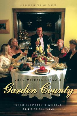 John Michael Lerma's Garden County: Where Everyone Is Welcome to Sit at the Table - Lerma, John Michael